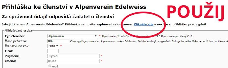 Pokud jste již členy Alpenverein Edelweiss zrychlíte tímto způsobem vyplnění přihlášky